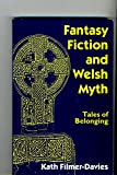 Kath Filmer-Davies Fantasy Fiction and Welsh Myth: Tales of Belonging