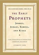 The Early Prophets Joshua Judges Samuel and Kings The Schocken Bible Volume II 2