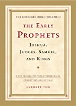 The Early Prophets: Joshua, Judges, Samuel, And Kings: The Schocken Bible, Volume Ii: 2 From Schocken