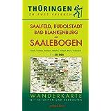 Thüringen zu Fuß erleben: Saalfeld, Rudolstadt, Bad Blankenburg am Saalebogen 1 : 30 000 Wanderkarte: Mit Remda...