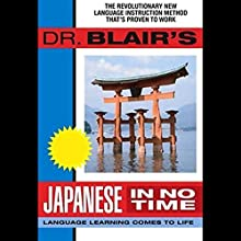 Dr. Blair's Japanese in No Time Audiobook by Robert Blair Narrated by Robert Blair