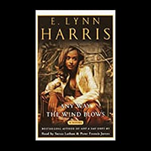 Any Way the Wind Blows | [E. Lynn Harris]