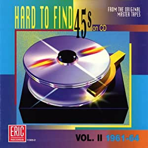 Hard To Find 45s On CD, Volume 2: 1961-1964