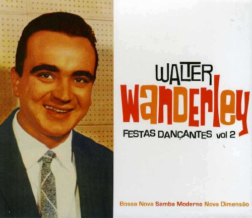 Vol. 2-Festas Dancantes by Walter Wanderley