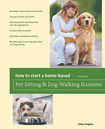 How to Start a Home-Based Pet-Sitting and Dog-Walking Business (Home-Based Business Series) (Six Figure Pet Sitting compare prices)