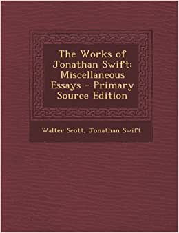 essays on jonathan swift Abolishing christianity and other essays has 35 ratings and 2 reviews brad said : the essays show swift's growing power of satire but i didn't find most.