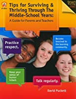 Tips for Surviving & Thriving Through the Middle School Years: A Guide for Parents and Teachers