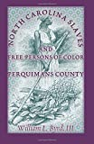 img - for North Carolina Slaves and Free Persons of Color: Perquimans County book / textbook / text book
