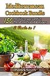 Mediterranean Cookbook Bundle: 150 Me...