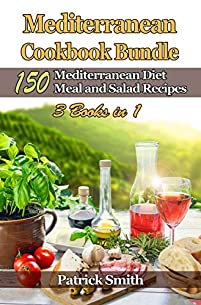 (FREE on 12/7) Mediterranean Cookbook Bundle: 150 Mediterranean Diet Meal And Salad Recipes by Patrick Smith - http://eBooksHabit.com