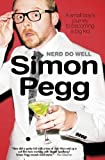 img - for Nerd Do Well: A Small Boy's Journey to Becoming a Big Kid by Simon Pegg (2011-06-09) book / textbook / text book