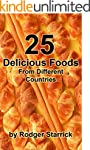 25 Delicious Foods From Different Cou...