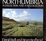 img - for NORTHUMBRIA: A COLLECTION AND RECOLLECTION book / textbook / text book