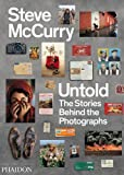 Untold: The Stories Behind the Photographs (0714864625) by McCurry, Steve