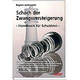 """Schach der Zwangsversteigerung: Handbuch f�r den Vollstreckungsschuldner bei Zwangsversteigerungenvon """"Rayner Jankowski"""""""