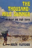 The Thousand-Mile Summer: In Desert and High Sierra (0831070463) by Fletcher, Colin
