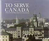 To Serve Canada: A History of the Royal Military College of Canada (NONE) (0776603272) by Preston, Richard