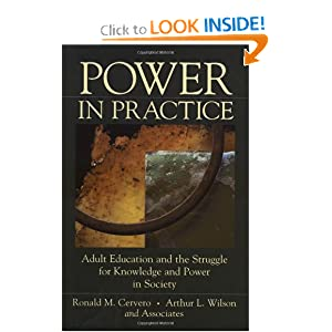 Power in Practice: Adult Education and the Struggle for Knowledge and Power ...
