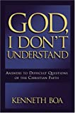 God, I Don't Understand: Answers to Difficult Questions of the Faith