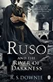 R. S. Downie Ruso and the River of Darkness (Medicus Investigation 4)