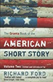 The Granta Book of the American Short Story: Volume Two