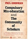 Compulsory Mis-Education and the Community of Scholars