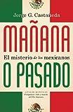 Mañana o pasado: El misterio de los mexicanos (Spanish Edition)