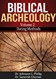 Dating Methods In Archeology (Biblical Archeology Book 2)