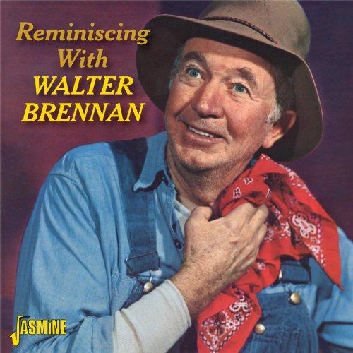 Walter Brennan - Reminiscing With Walter Brennan [original Recordings Remastered] - Zortam Music