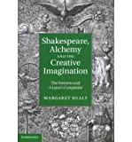img - for [ [ [ Shakespeare, Alchemy and the Creative Imagination: The Sonnets and a Lover's Complaint [ SHAKESPEARE, ALCHEMY AND THE CREATIVE IMAGINATION: THE SONNETS AND A LOVER'S COMPLAINT ] By Healy, Margaret ( Author )Apr-28-2011 Hardcover book / textbook / text book