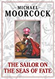Michael Moorcock The Sailor on the Seas of Fate (Elric of Melnibone)
