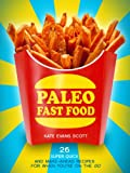 img - for Paleo Fast Food: 26 Super Quick And Make-Ahead Recipes For When You're On The Go (Primal Gluten Free Cookbook) book / textbook / text book