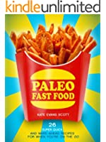 Paleo Fast Food: 26 Super Quick And Make-Ahead Recipes For When You're On The Go (Primal Gluten Free Cookbook)