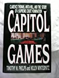 img - for Capitol Games: Clarence Thomas, Anita Hill, and the Story of a Supreme Court Nomination by Timothy M. Phelps (1992-06-15) book / textbook / text book