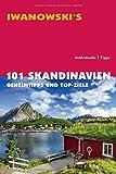 101 Skandinavien - Reiseführer von Iwanowski: Geheimtipps und Top-Ziele