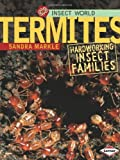 Termites: Hardworking Insect Families (Insect World)