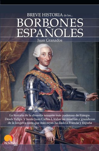 Breve historia de los Borbones espanoles / A Brief History of the House of Bourbon (Breve Historia / Brief History) (Spanish Edition)