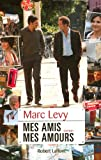 mes amis, mes amours (2221111095) by Levy, Marc