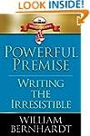 Powerful Premise: Writing the Irresis...
