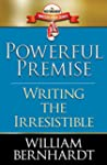 Powerful Premise: Writing the Irresis...