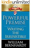 Powerful Premise: Writing the Irresistible (Red Sneaker Writers Book Series 6)