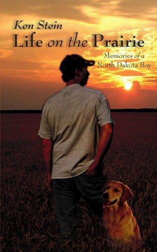 Life on the Prairie: Memories of a North Dakota Boy