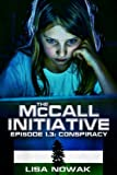 The McCall Initiative Episode 1.3: Conspiracy