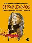 Espartanos: Los hombres que forjaron...