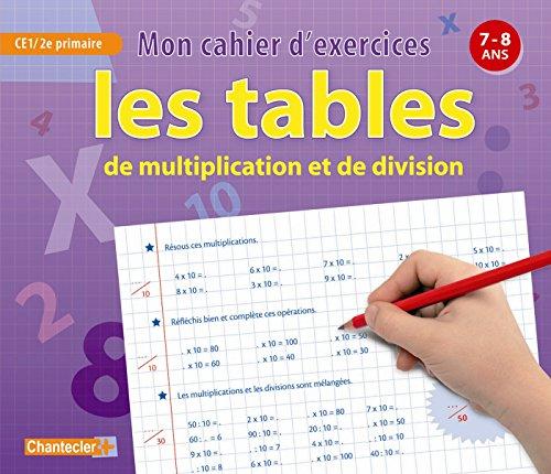 Les tables de multiplication et de division ce1 mon cahier for Table de multiplication de 7 et 8