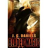 Bladed Magic (Colbana Files) ~ J.C. Daniels
