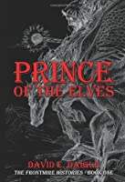 Prince of the Elves: The Frontmire Histories - Book I
