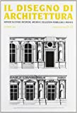 Il disegno di architettura. Notizie su studi, ricerche, archivi e collezioni pubbliche e private vol. 21-22