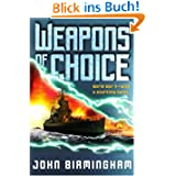 Weapons of Choice (Axis of Time, Book 1): A Novel of the Axis of Time