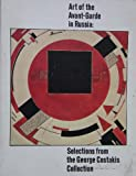 Art of the Avant-Garde in Russia: Selections from the George Costakis Collection (0295964545) by Rowell, Margit